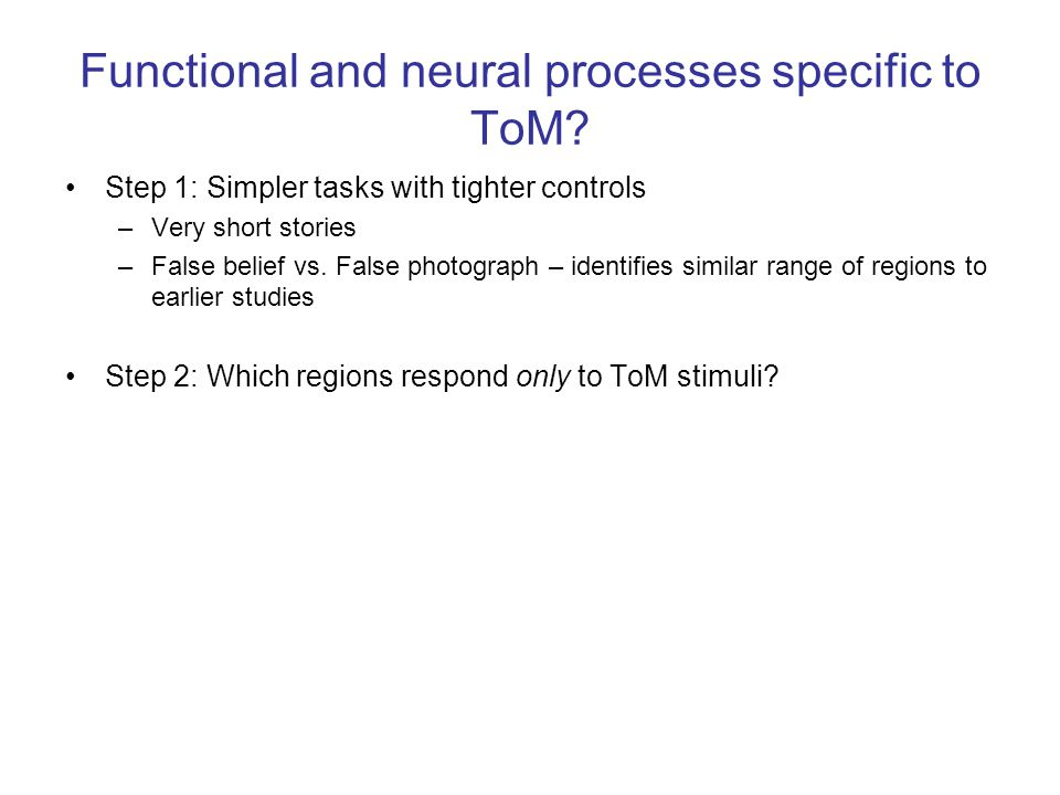 Functional and neural processes specific to ToM