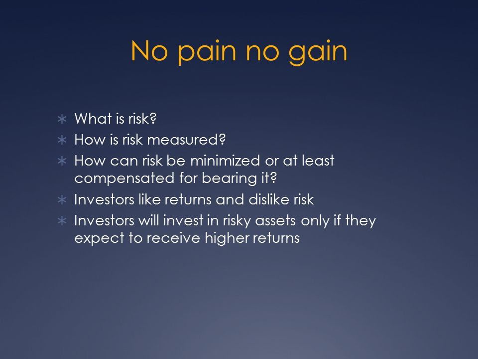 No pain no gain What is risk How is risk measured
