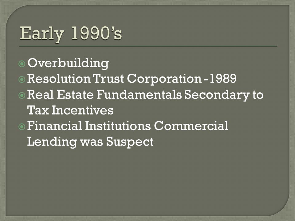 Early 1990's Overbuilding Resolution Trust Corporation -1989