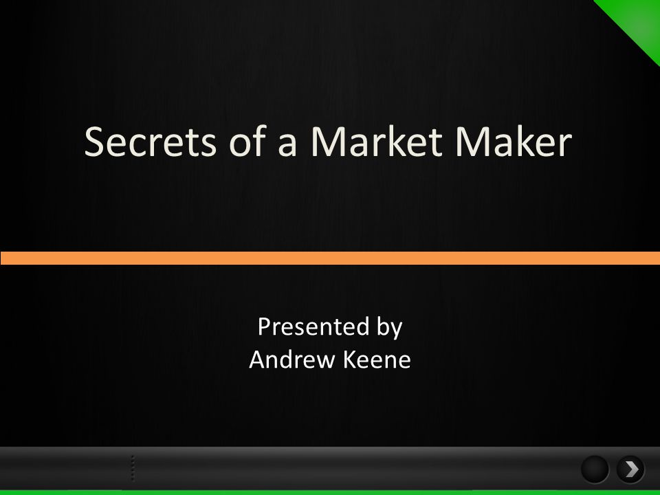 Secrets of a Market Maker