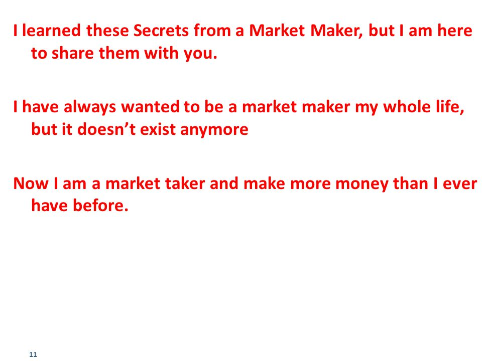 I learned these Secrets from a Market Maker, but I am here to share them with you.