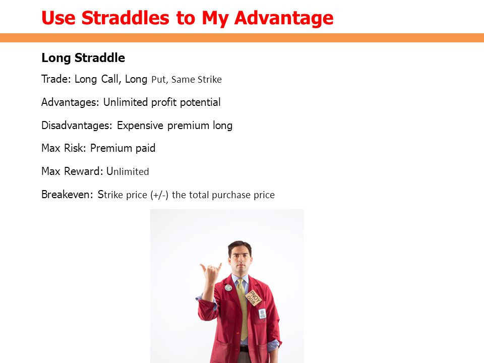 Use Straddles to My Advantage