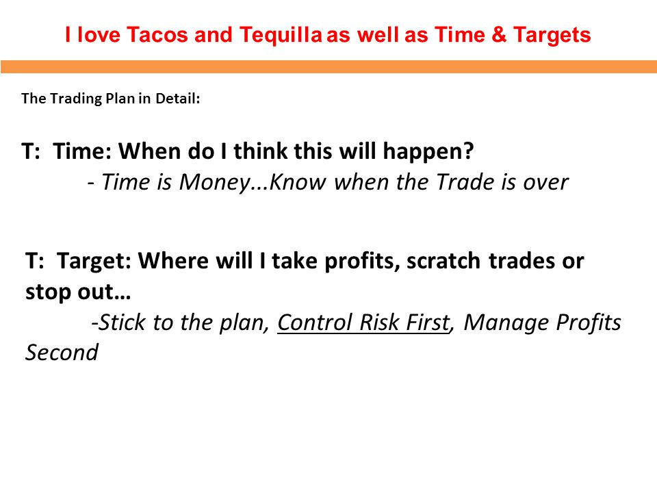 I love Tacos and Tequilla as well as Time & Targets