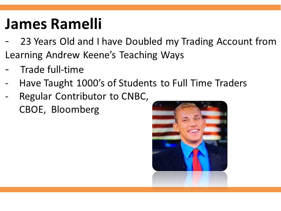James Ramelli - 23 Years Old and I have Doubled my Trading Account from Learning Andrew Keene's Teaching Ways
