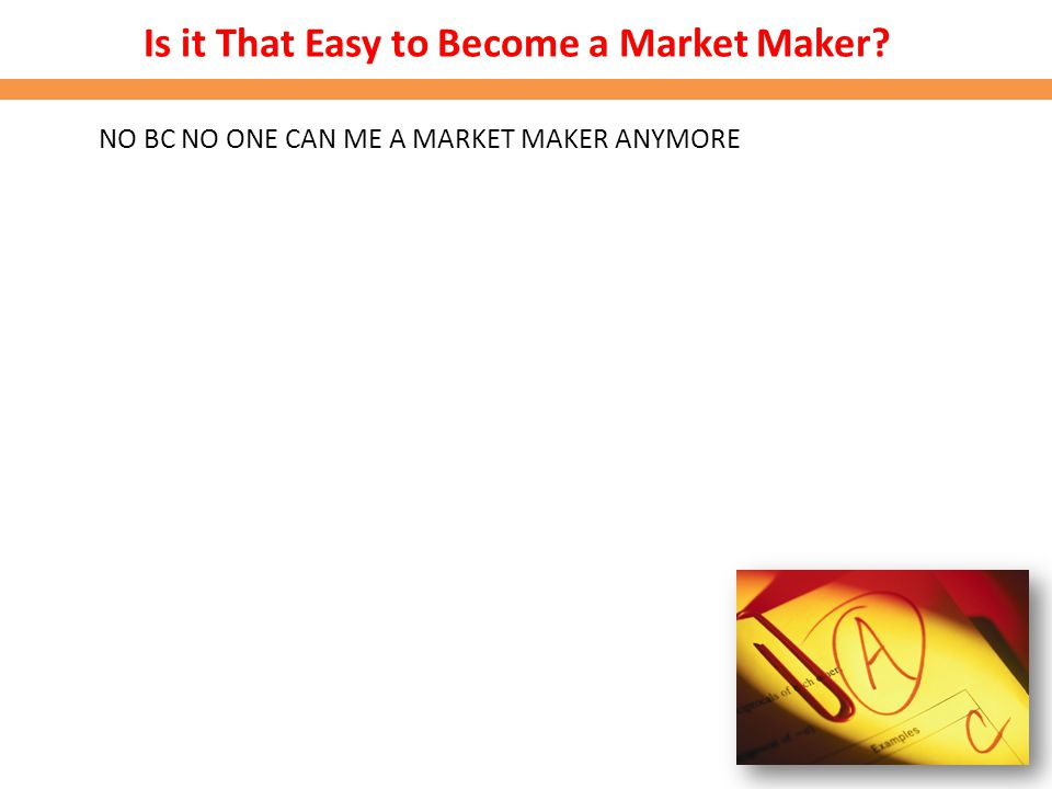 Is it That Easy to Become a Market Maker