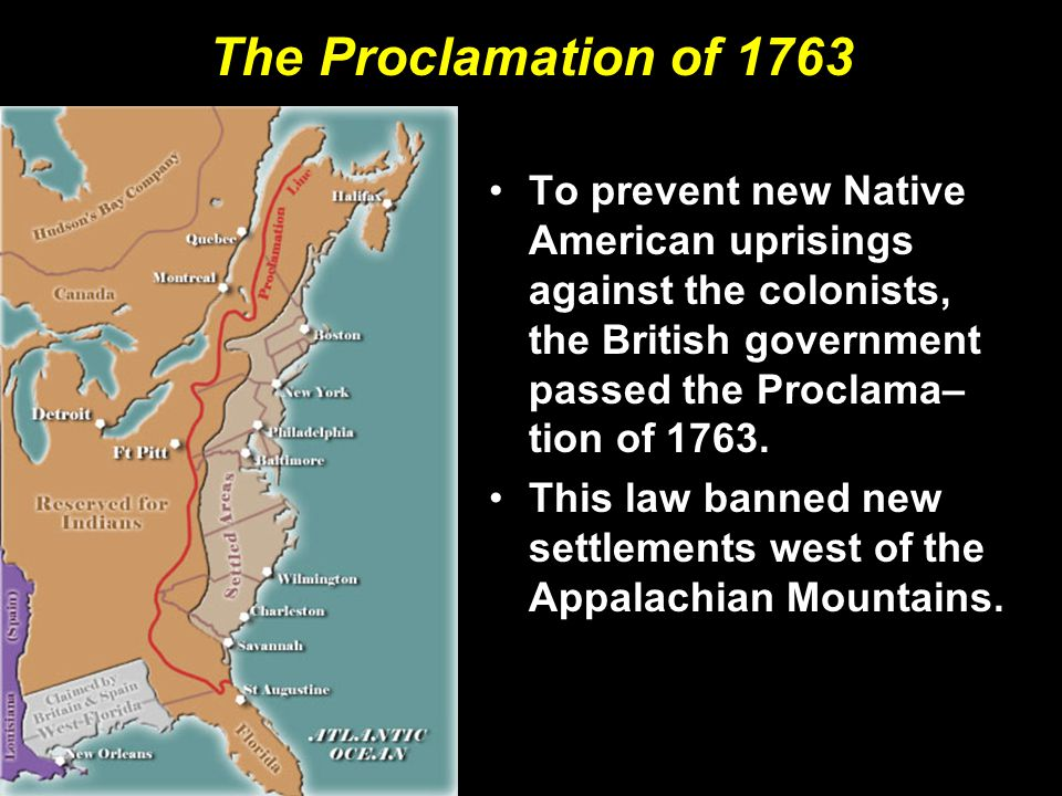 The Proclamation of 1763 To prevent new Native American uprisings against the colonists, the British government passed the Proclama–tion of 1763.
