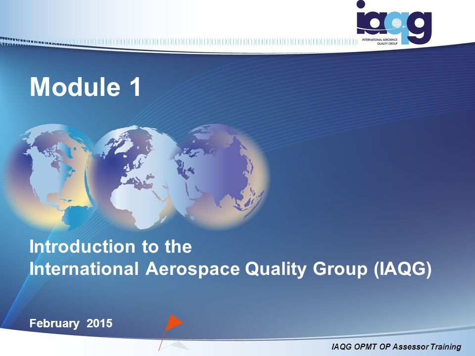 Module 1 Introduction to the International Aerospace Quality Group (IAQG)