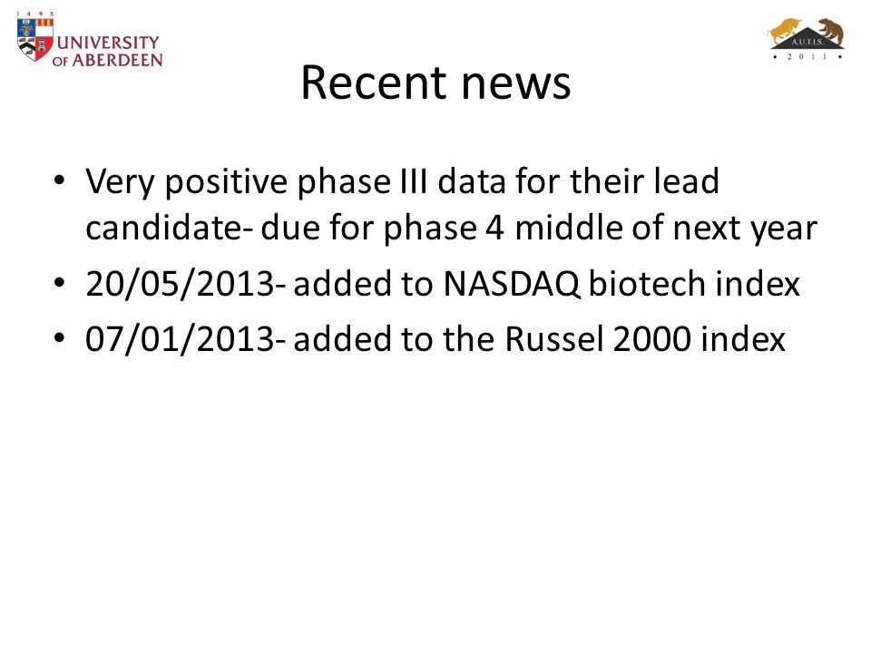 Recent news Very positive phase III data for their lead candidate- due for phase 4 middle of next year.