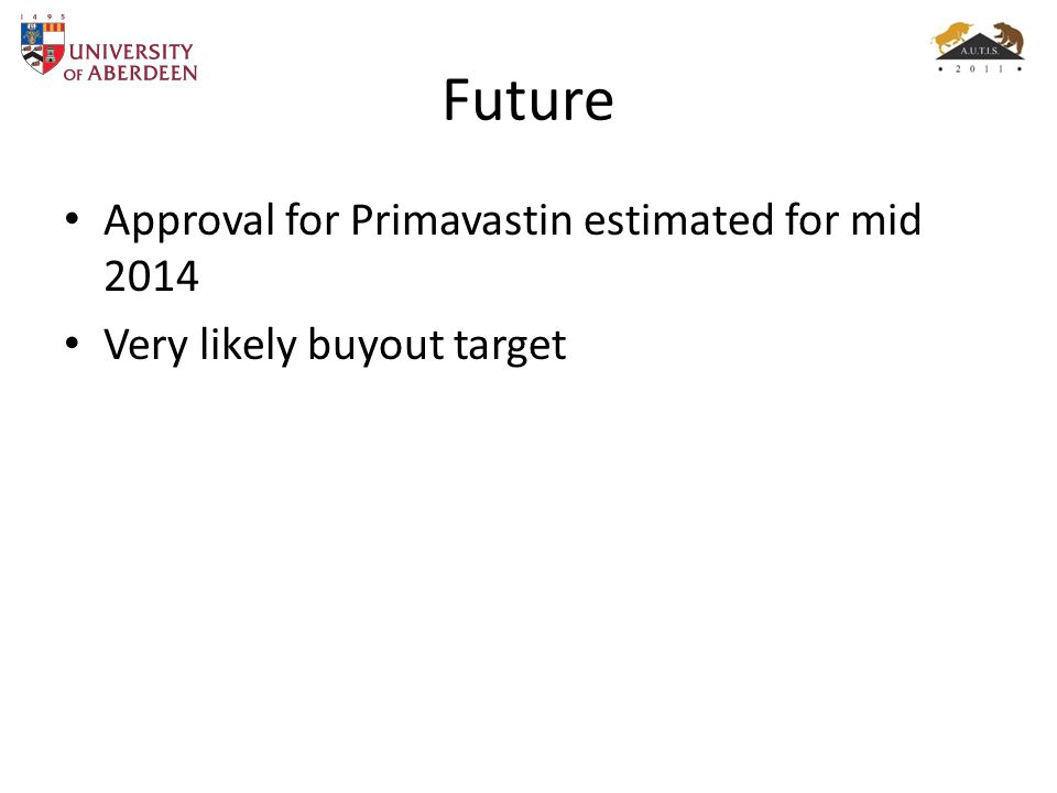 Future Approval for Primavastin estimated for mid 2014