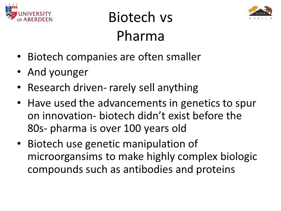 Biotech vs Pharma Biotech companies are often smaller And younger