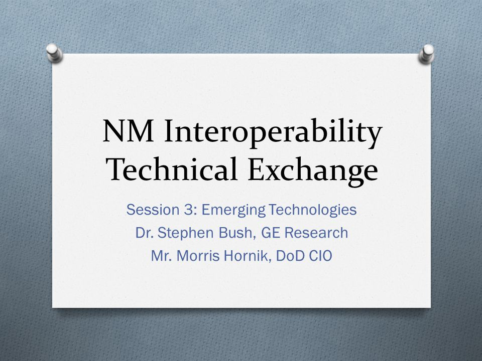 NM Interoperability Technical Exchange