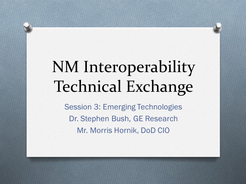 NM Interoperability Technical Exchange