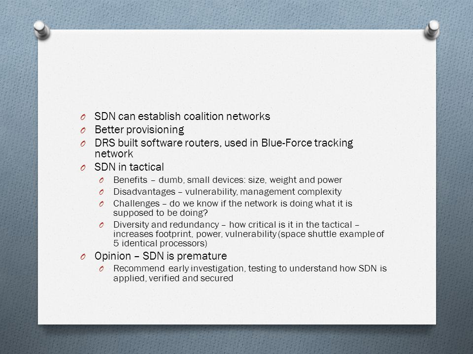 SDN can establish coalition networks Better provisioning