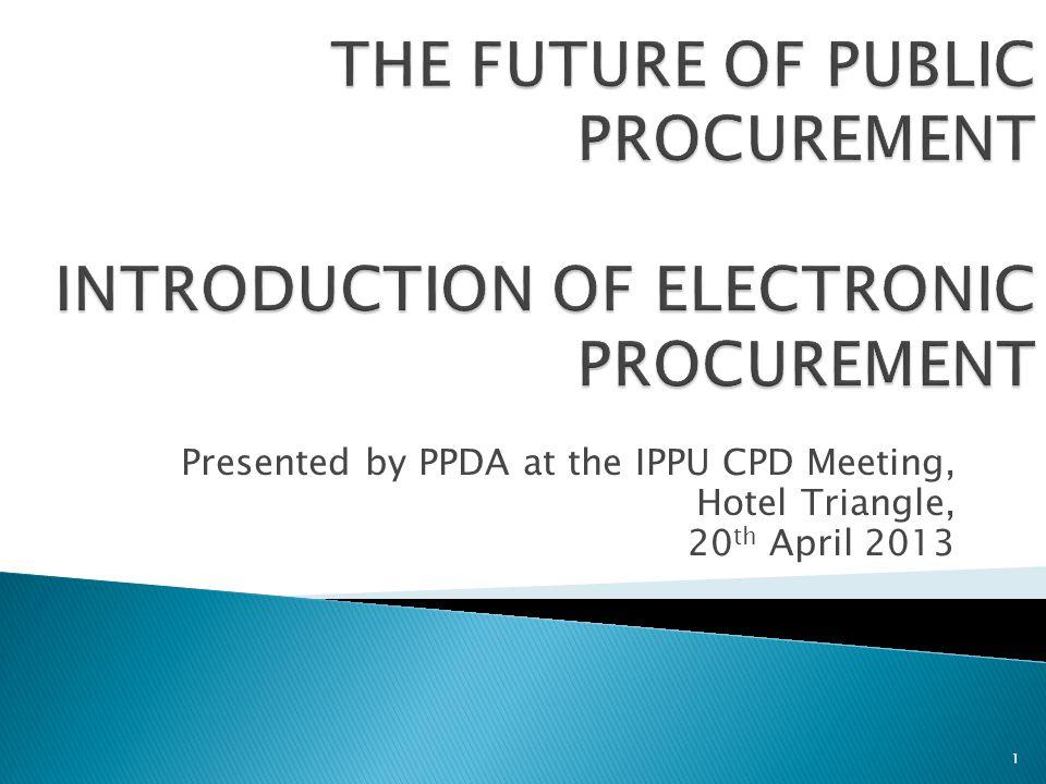 THE FUTURE OF PUBLIC PROCUREMENT INTRODUCTION OF ELECTRONIC PROCUREMENT
