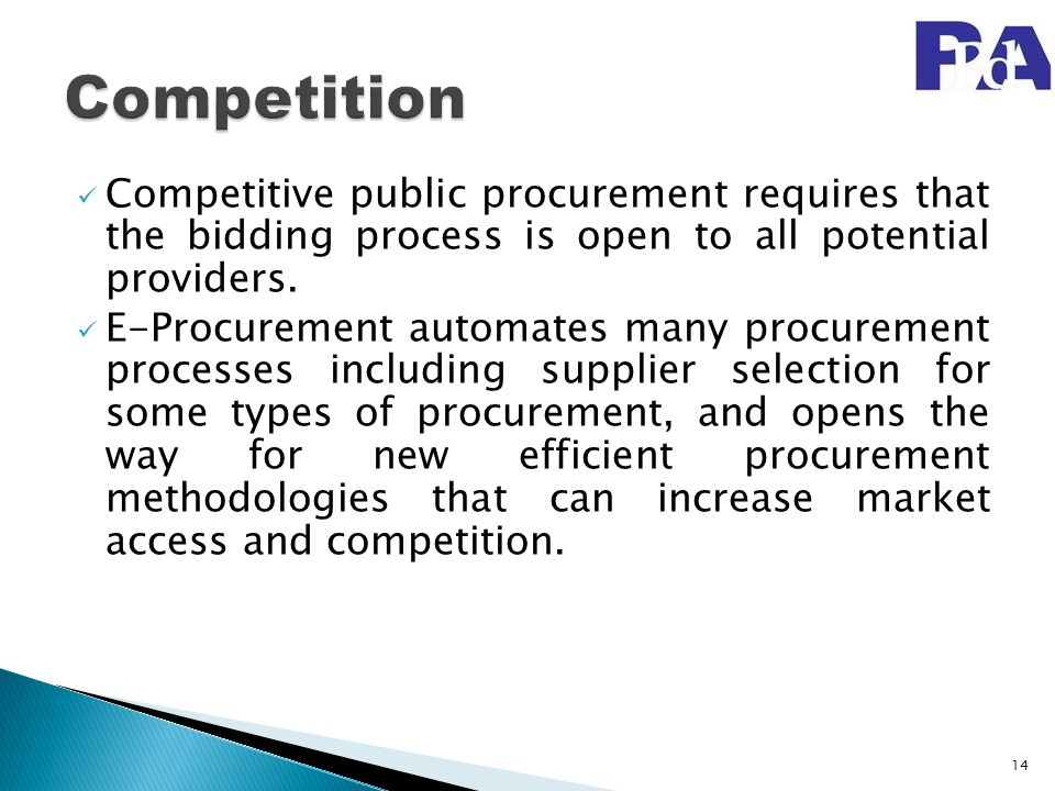 Competition Competitive public procurement requires that the bidding process is open to all potential providers.
