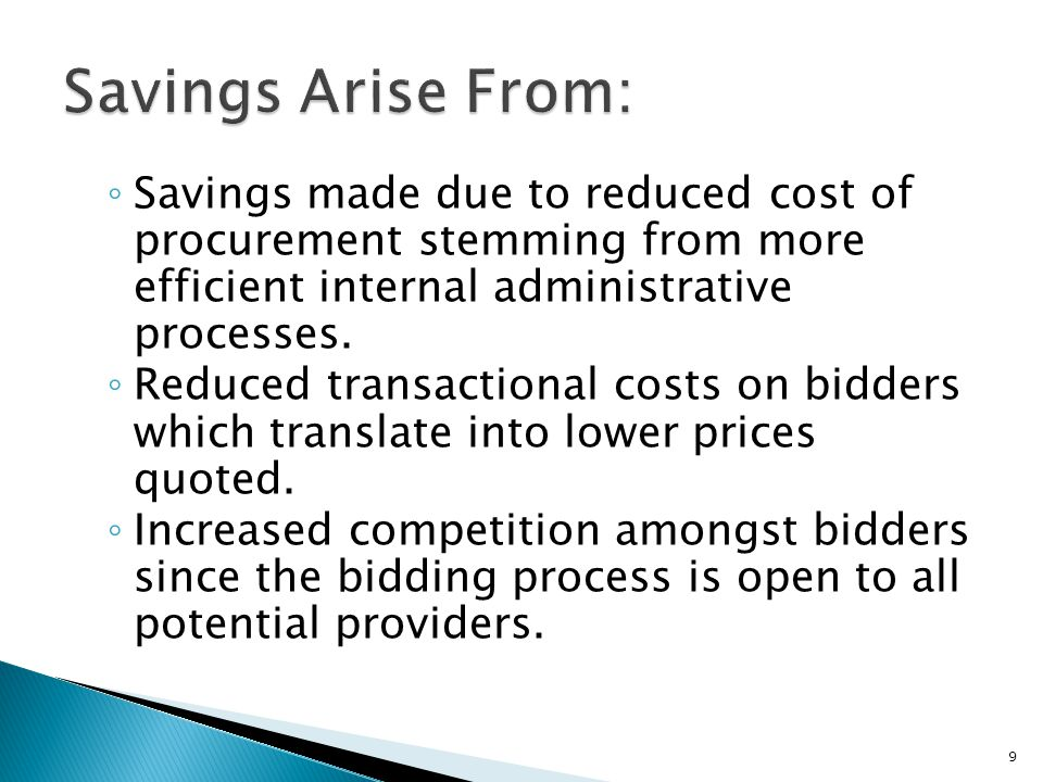 Savings Arise From: Savings made due to reduced cost of procurement stemming from more efficient internal administrative processes.
