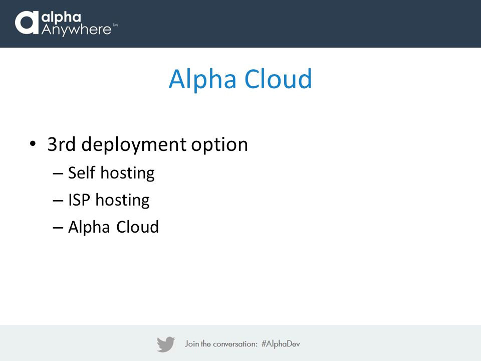 Alpha Cloud 3rd deployment option Self hosting ISP hosting Alpha Cloud