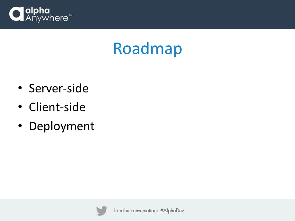Roadmap Server-side Client-side Deployment