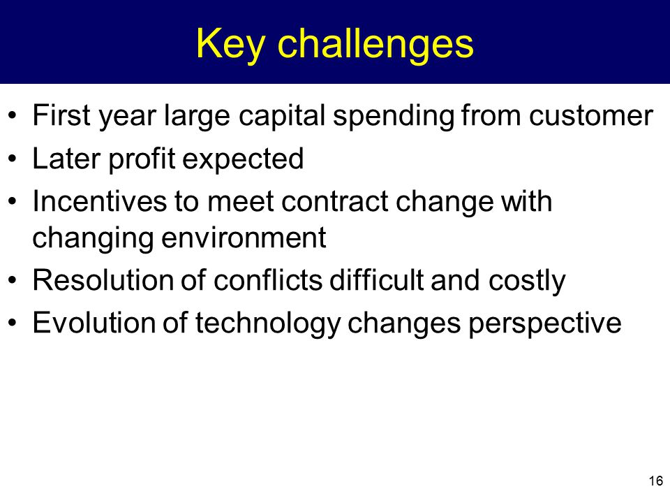 Key challenges First year large capital spending from customer