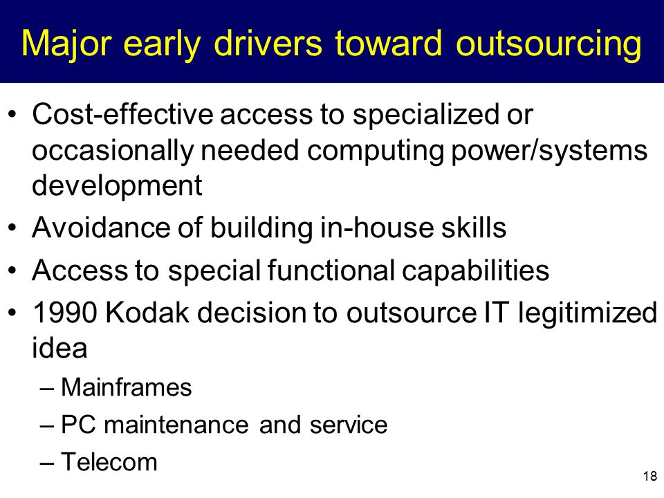 Major early drivers toward outsourcing