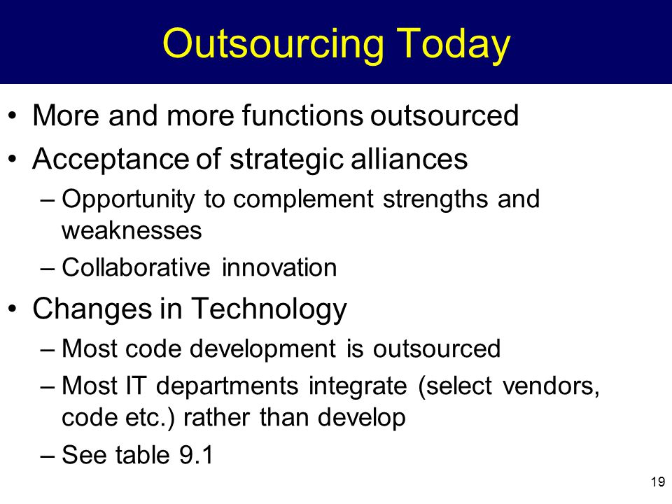 Outsourcing Today More and more functions outsourced