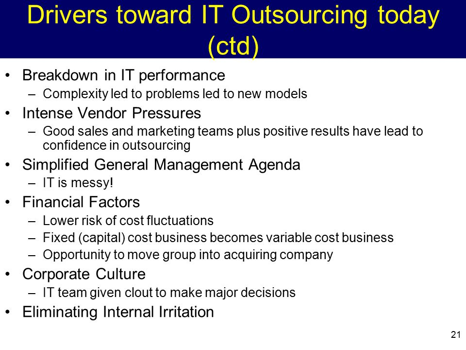 Drivers toward IT Outsourcing today (ctd)