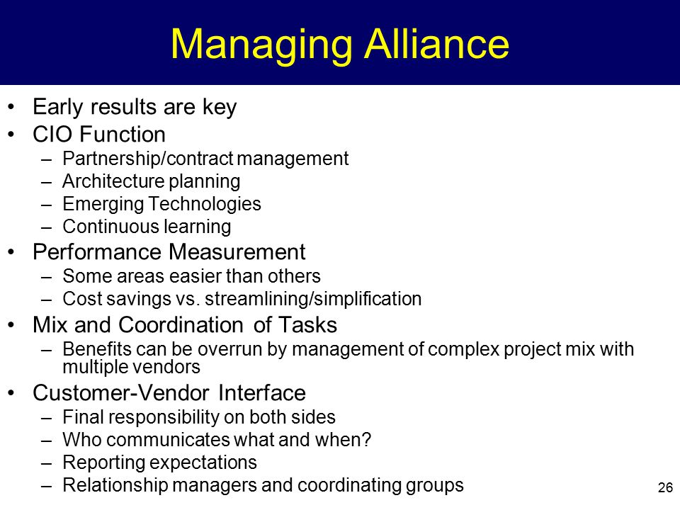Managing Alliance Early results are key CIO Function
