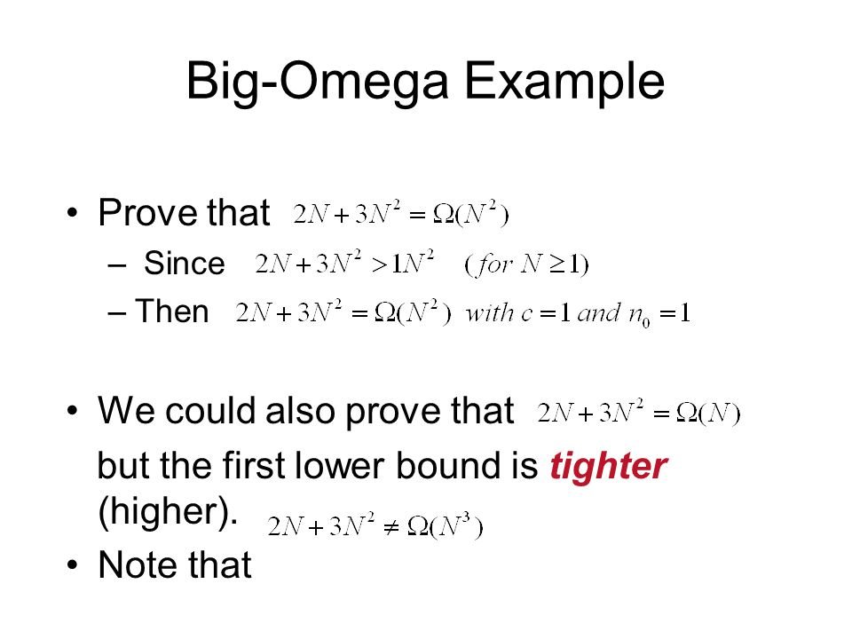Big-Omega Example Prove that We could also prove that