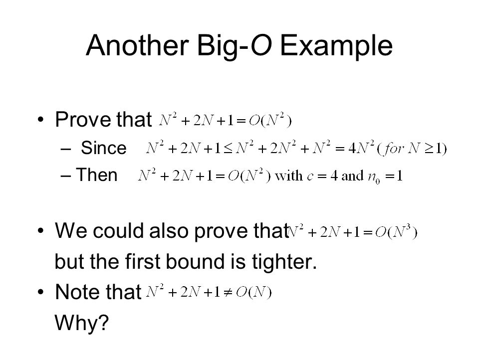 Another Big-O Example Prove that We could also prove that