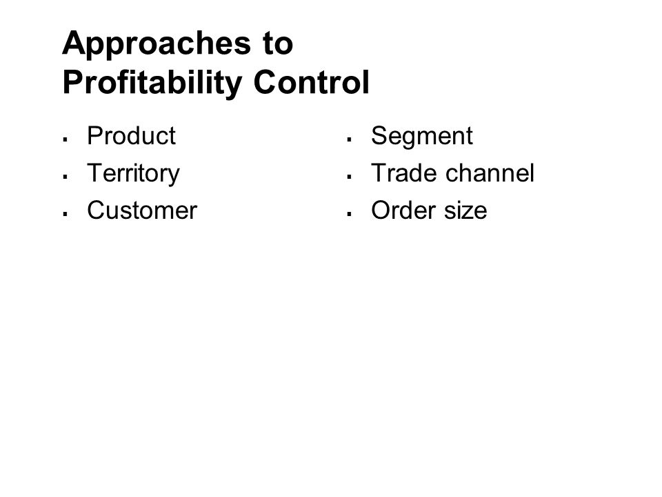 Approaches to Profitability Control