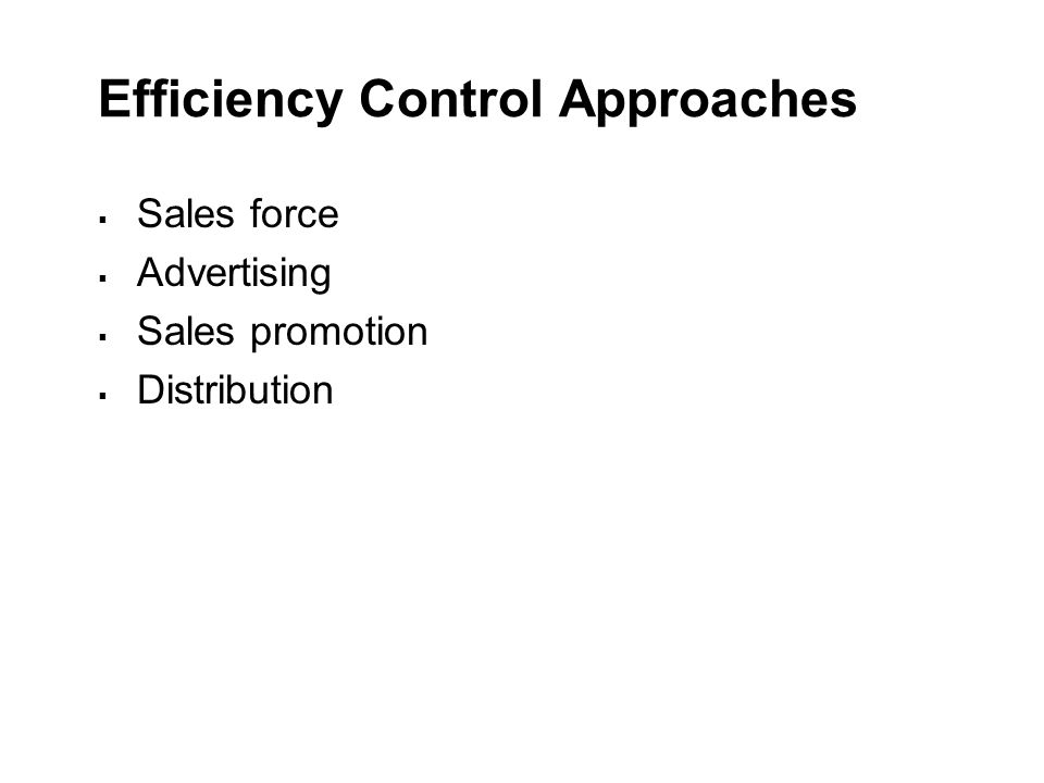 Efficiency Control Approaches