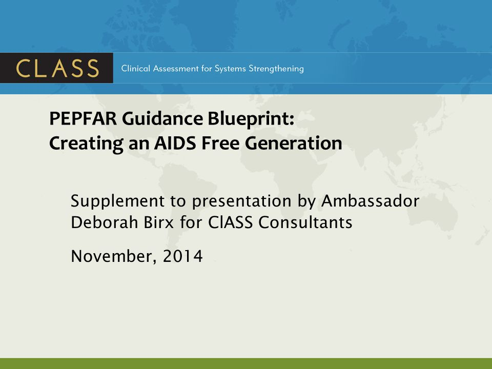 PEPFAR Guidance Blueprint: Creating an AIDS Free Generation