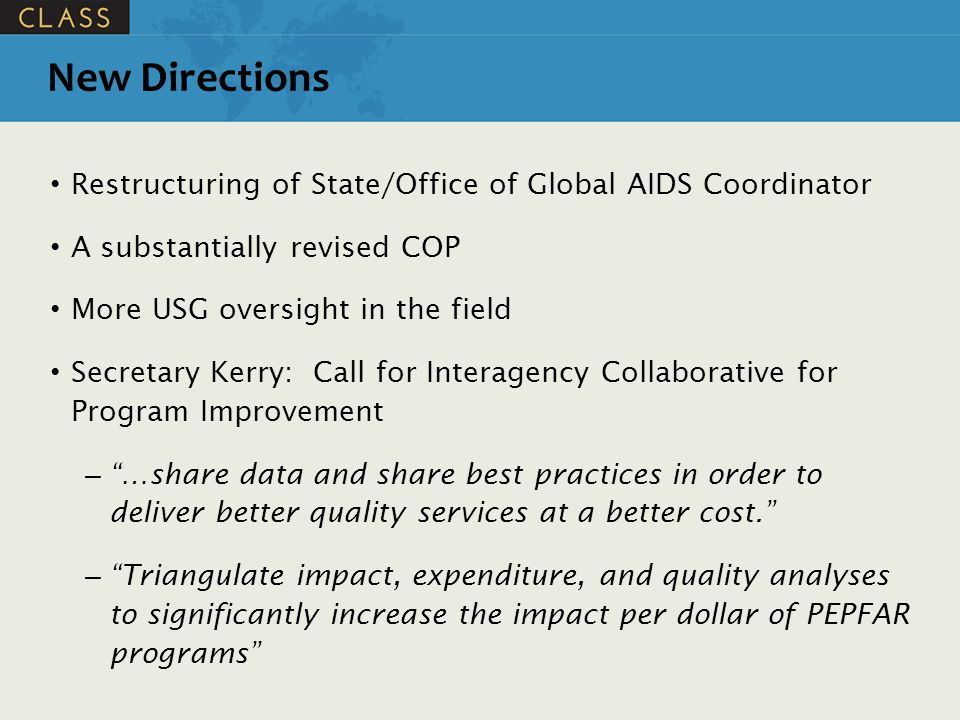 New Directions Restructuring of State/Office of Global AIDS Coordinator. A substantially revised COP.