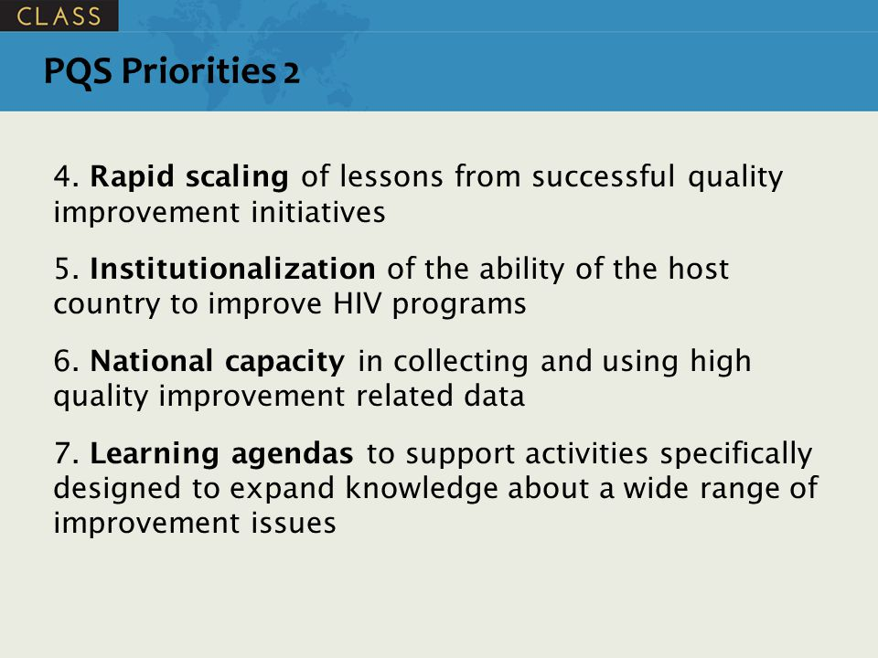 PQS Priorities 2 4. Rapid scaling of lessons from successful quality improvement initiatives.