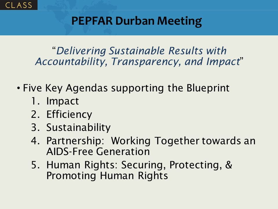 PEPFAR Durban Meeting Delivering Sustainable Results with Accountability, Transparency, and Impact