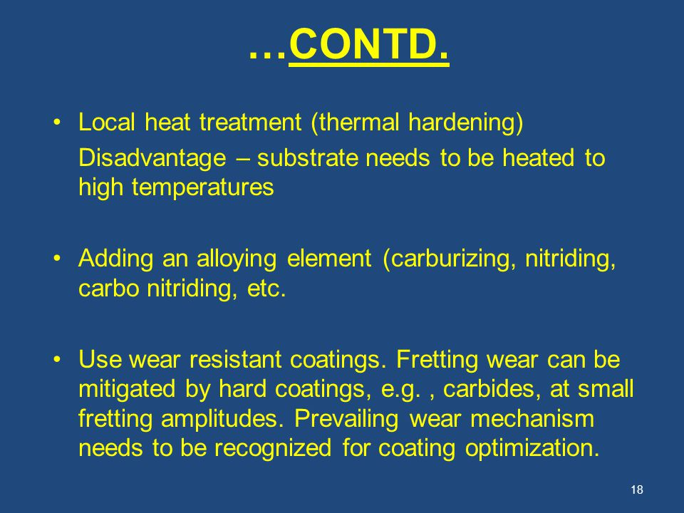 …CONTD. Local heat treatment (thermal hardening)