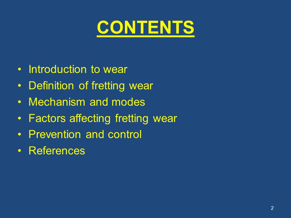 CONTENTS Introduction to wear Definition of fretting wear
