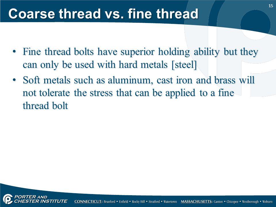 Coarse thread vs. fine thread