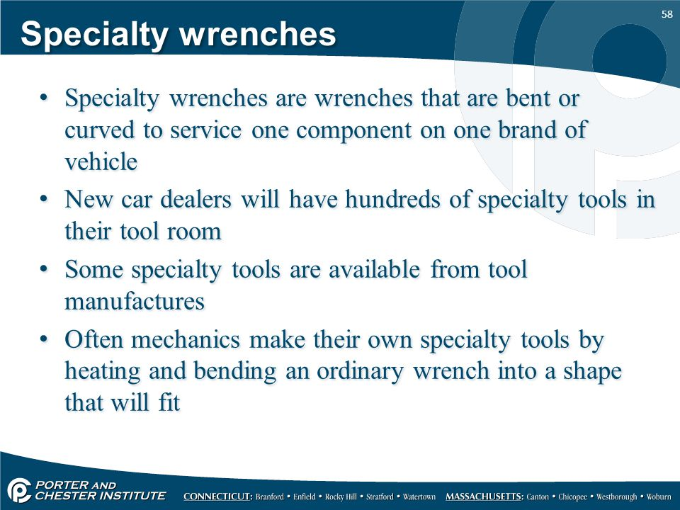 Specialty wrenches Specialty wrenches are wrenches that are bent or curved to service one component on one brand of vehicle.