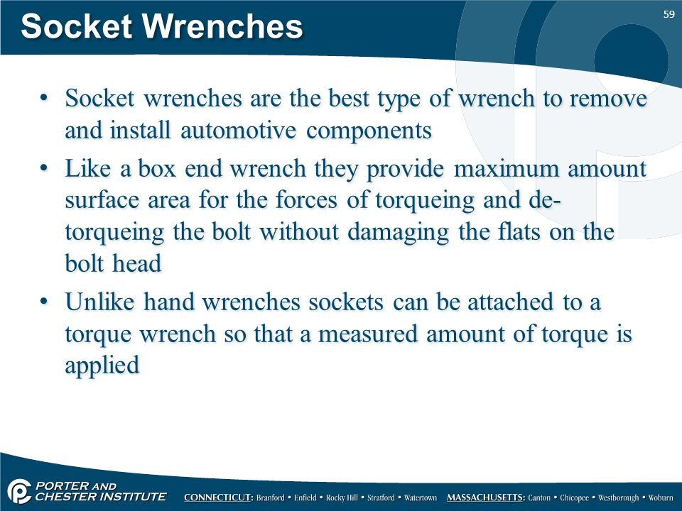 Socket Wrenches Socket wrenches are the best type of wrench to remove and install automotive components.