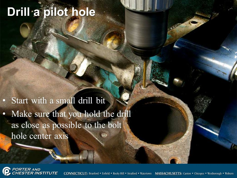Drill a pilot hole Start with a small drill bit