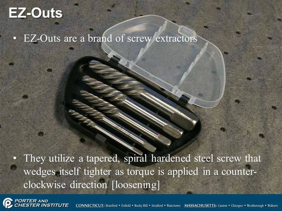 EZ-Outs EZ-Outs are a brand of screw extractors