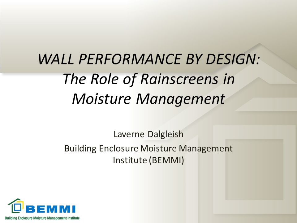 Building Enclosure Moisture Management Institute (BEMMI)