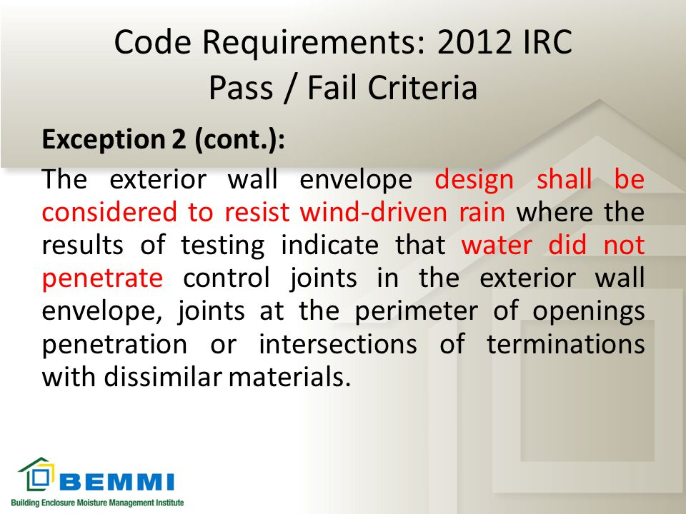 Code Requirements: 2012 IRC Pass / Fail Criteria