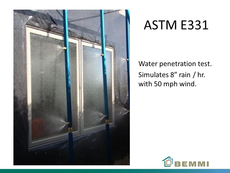 ASTM E331 Water penetration test.