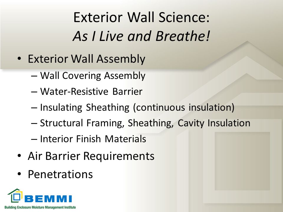 Exterior Wall Science: As I Live and Breathe!