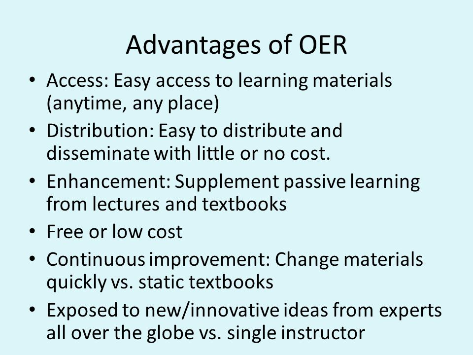 Advantages of OER Access: Easy access to learning materials (anytime, any place)