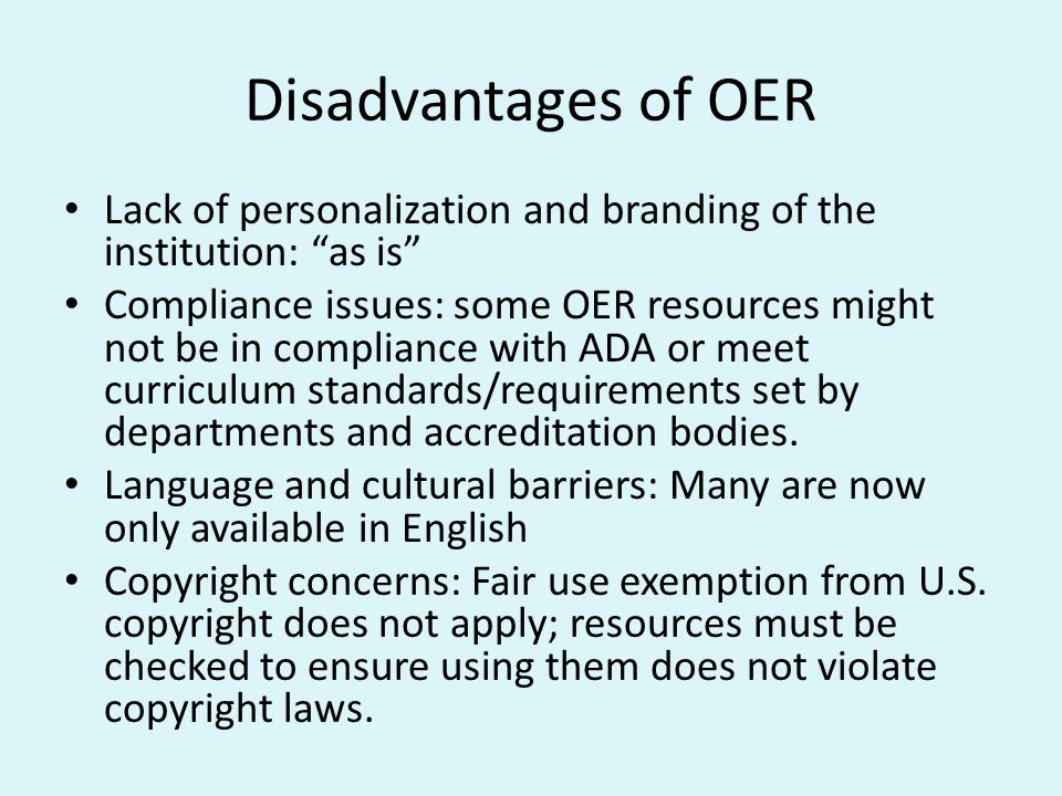 Disadvantages of OER Lack of personalization and branding of the institution: as is
