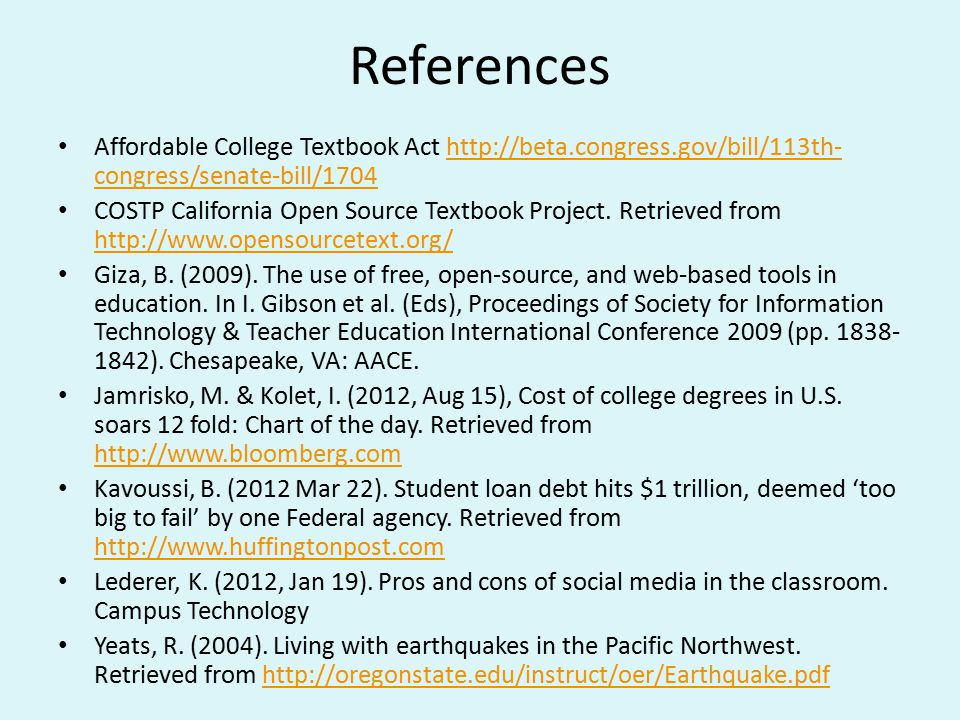 References Affordable College Textbook Act http://beta.congress.gov/bill/113th-congress/senate-bill/1704.