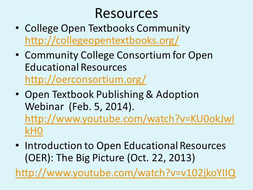 Resources College Open Textbooks Community http://collegeopentextbooks.org/